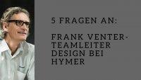 Interview: 5 Fragen an Frank Venter von Hymer